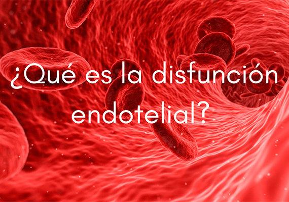 La disfunción endotelial