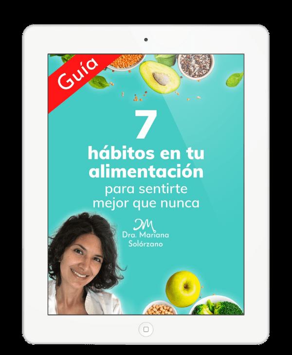 Mariana Solorzano - guia 7 habitos en tu alimentacion para sentirte mejor que nunca
