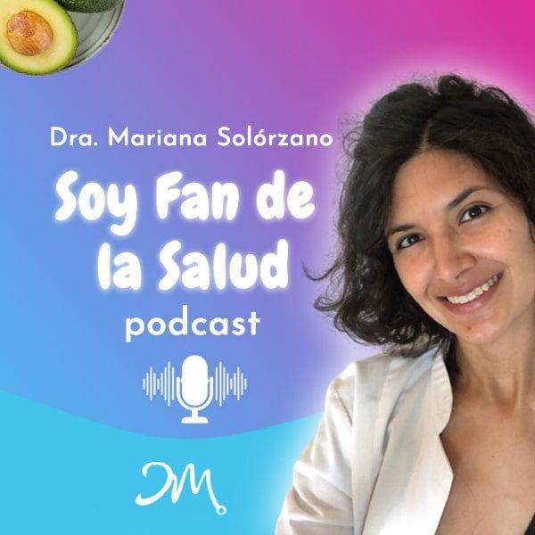 Podcast de Mariana Solorzano - Soy fan de tu salud